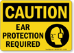 OSHA Caution - Ear Protection Required Sign