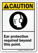 Ear Protection Required Beyond This Point Caution Sign