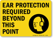 Ear Protection Required Beyond This Point Sign