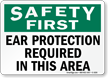 Safety Ear Protection Required Sign