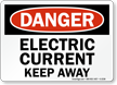 Danger Electric Current Keep Away Sign