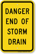 Danger End of Storm Drain Sign