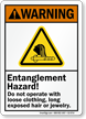 Entanglement Hazard Don't Operate With Loose Clothing Sign