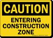 Entering Construction Zone OSHA Caution Sign