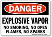Danger Explosive Vapor No Smoking Sign