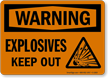 OSHA Warning Explosives Keep Out Sign