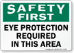 Safety First Eye Protection Required Sign