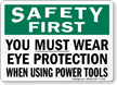Must Wear Eye Protection Using Power Tools