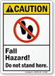 Fall Hazard Do Not Stand Here Sign