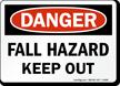 Fall Hazard Keep Out OSHA Danger Sign