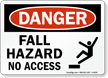 OSHA Fall Hazard No Access Danger Sign
