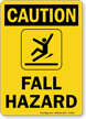Fall Hazard OSHA Caution Sign