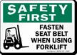 Fasten Seat Belt On Forklift Safety First Sign