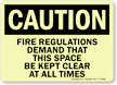 Fire Regulations Demand Keep Space Clear Caution Sign