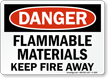 Flammable Materials Keep Fire Away Danger Sign
