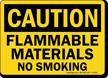 Caution Flammable Materials No Smoking Sign