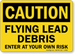 Flying Lead Debris Enter At Own Risk Sign