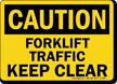 Forklift Traffic Keep Clear OSHA Caution Sign
