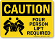 Four Person Lift Required Caution Sign