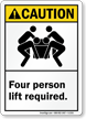 Four Person Lift Required ANSI Caution Sign
