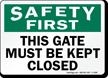 Safety Gate Kept Closed Sign
