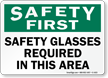 Safety First Safety Glasses Required Sign