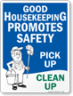 Good Housekeeping Promotes Safety Clean Up Sign
