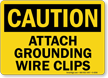 Caution: Attach Grounding Wire Clips