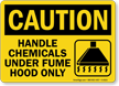 Handle Chemicals Under Fume Hood Only Sign