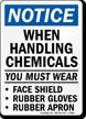 Notice When Handling Chemicals Wear Sign
