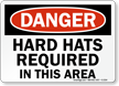 Danger Hard Hats Required Sign