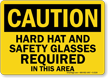 Caution: Hard Hat Safety Glasses Required Sign