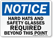 Notice Hard Hats Safety Glasses Required Sign