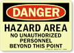 Danger: Hazard Area No Unauthorized Personnel Sign