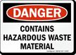 Danger Contains Hazardous Waste Material Sign