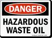 Danger Hazardous Waste Oil Sign