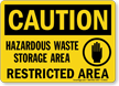 Caution Hazardous Waste Storage Restricted Sign