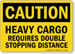 Heavy Cargo OSHA Caution Sign
