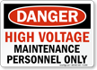 Danger High Voltage Maintenance Sign