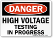 Danger High Voltage Testing Progress Sign