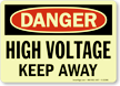 High Voltage Keep Away Danger Sign