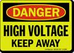 High Voltage Keep Away Danger Sign