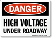 High Voltage Under Roadway Danger Sign