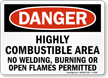 Highly Combustible Area No Welding, Burning Danger Sign