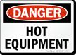 Danger Sign: Hot Equipment