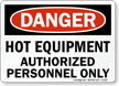 Danger: Hot Equipment Authorized Personnel Only