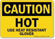 Hot Use Heat Resistance Gloves Caution Sign