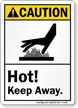 Hot Keep Away Caution Sign