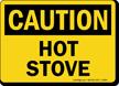 Hot Stove OSHA Caution Sign