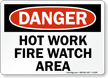 Danger: Hot Work Fire Watch Area